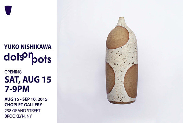 Past Shows 2015: Dots on Pots by Yuko Nishikawa