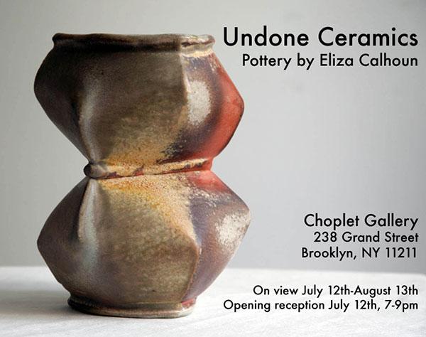 Past Shows: Undone Ceramics by Eliza Calhoun