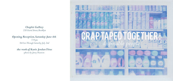 Past Shows: Crap Taped Together by Karie Jordan Titus
